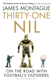 Thirty-One Nil : On the Road With Football's Outsiders, Paperback / softback Book