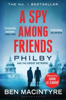 A Spy Among Friends : Kim Philby and the Great Betrayal, EPUB eBook