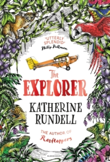 The Explorer : WINNER OF THE COSTA CHILDREN'S BOOK AWARD 2017, Hardback Book