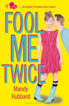 Fool Me Twice : An If Only novel, Paperback / softback Book