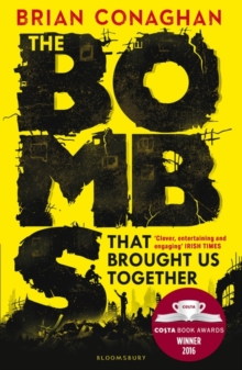 The Bombs That Brought Us Together : Shortlisted for the Costa Children's Book Award 2016, Paperback Book