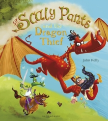 Sir Scaly Pants and the Dragon Thief, Hardback Book