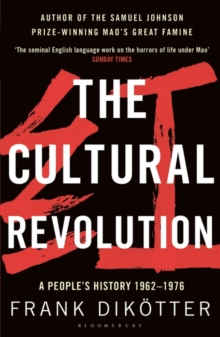 The Cultural Revolution : A People's History, 1962-1976, Paperback Book