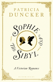 Sophie and the Sibyl : A Victorian Romance, Hardback Book