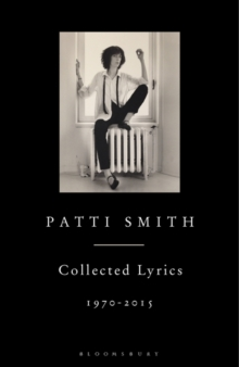 Patti Smith Collected Lyrics, 1970-2015, Hardback Book