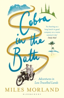 Cobra in the Bath : Adventures in Less Travelled Lands, Paperback / softback Book