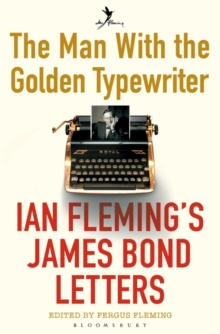 The Man with the Golden Typewriter : Ian Fleming's James Bond Letters, Paperback Book