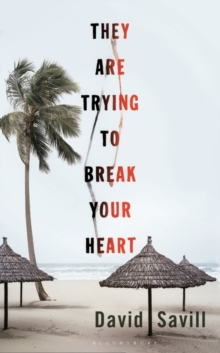 They are Trying to Break Your Heart, Hardback Book
