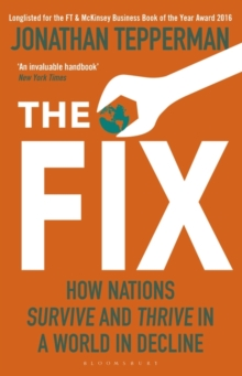 The Fix : How Nations Survive and Thrive in a World in Decline, Paperback Book