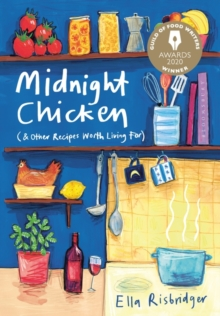Midnight Chicken : & Other Recipes Worth Living For, Hardback Book