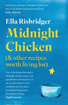 Midnight Chicken : & Other Recipes Worth Living For, EPUB eBook