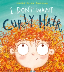 I Don't Want Curly Hair!, Paperback Book