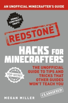 Hacks for Minecrafters: Redstone : An Unofficial Minecrafters Guide, Paperback Book