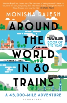 Around the World in 80 Trains : A 45,000-Mile Adventure, Paperback / softback Book