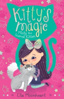 Kitty's Magic 1 : Misty the Scared Kitten, Paperback Book