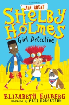 The Great Shelby Holmes : Girl Detective, Paperback Book