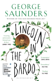 Lincoln in the Bardo : WINNER OF THE MAN BOOKER PRIZE 2017, Paperback Book