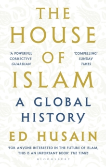 The House of Islam : A Global History, Paperback / softback Book