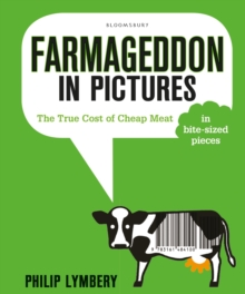 Farmageddon in Pictures : The True Cost of Cheap Meat - in bite-sized pieces, Paperback / softback Book
