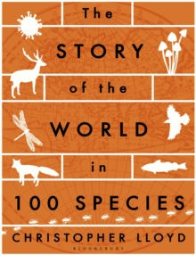 The Story of the World in 100 Species, Paperback / softback Book
