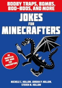 Jokes for Minecrafters: Booby traps, bombs, boo-boos, and more, Paperback / softback Book