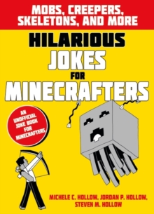 Hilarious Jokes for Minecrafters: Mobs, creepers, skeletons, and more, Paperback / softback Book