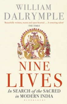 Nine Lives : In Search of the Sacred in Modern India, Paperback / softback Book
