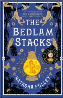 The Bedlam Stacks : The Astonishing Historical Fantasy from the International Bestselling Author of The Watchmaker of Filigree Street, Hardback Book