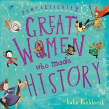 Fantastically Great Women Who Made History, Paperback / softback Book