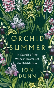 Orchid Summer : In Search of the Wildest Flowers of the British Isles, Hardback Book