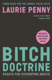 Bitch Doctrine : Essays for Dissenting Adults, Paperback / softback Book