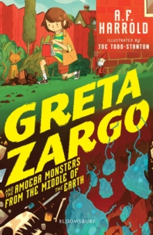 Greta Zargo and the Amoeba Monsters from the Middle of the Earth, Paperback / softback Book