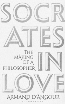 Socrates in Love : The Making of a Philosopher, Hardback Book