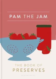 Pam the Jam : The Book of Preserves, EPUB eBook