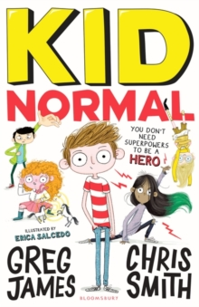 Kid Normal : SHORTLISTED FOR THE WATERSTONES CHILDREN'S BOOK PRIZE, Paperback Book
