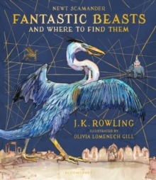 Fantastic Beasts and Where to Find Them : Illustrated Edition, Hardback Book