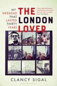 The London Lover : My Weekend that Lasted Thirty Years, Hardback Book