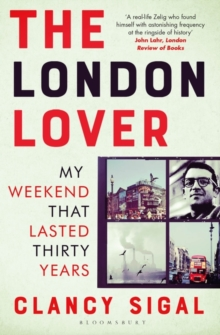 The London Lover : My Weekend that Lasted Thirty Years, Paperback / softback Book