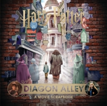 Harry Potter - Diagon Alley : A Movie Scrapbook, Hardback Book