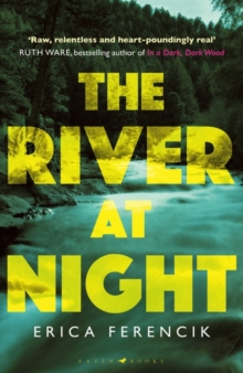 The River at Night : A Taut and Gripping Thriller, Hardback Book