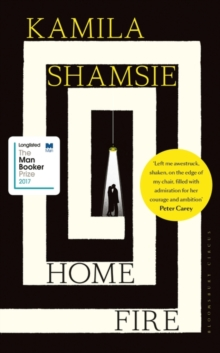Home Fire : WINNER OF THE WOMEN'S PRIZE FOR FICTION 2018, Hardback Book