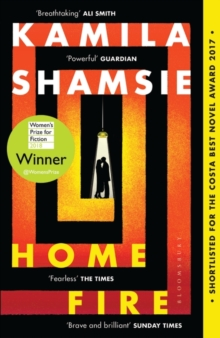 Home Fire : WINNER OF THE WOMEN'S PRIZE FOR FICTION 2018, Paperback / softback Book