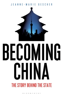 Becoming China : The Story Behind the State, Hardback Book
