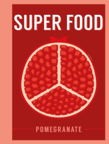 Super Food: Pomegranate, Hardback Book