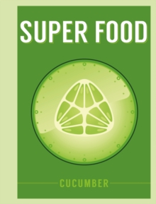 Super Food: Cucumber, Hardback Book