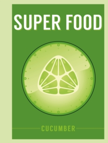 Super Food: Cucumber, PDF eBook