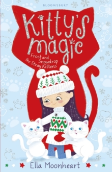Kitty's Magic 5 : Frost and Snowdrop the Stray Kittens, Paperback Book