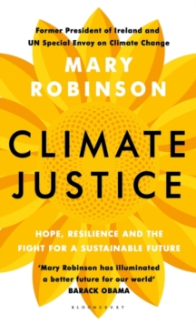 Climate Justice : Hope, Resilience, and the Fight for a Sustainable Future, Hardback Book