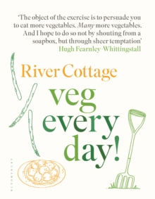 River Cottage Veg Every Day!, Hardback Book