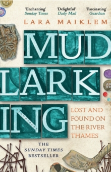Mudlarking : The Sunday Times Bestseller, Paperback / softback Book